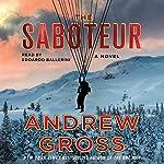 The Saboteur: A Novel | Andrew Gross
