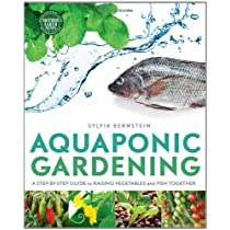 Aquaponic Gardening: A Step-By-Step Guide to Raising Vegetables and Fish Together Paperback