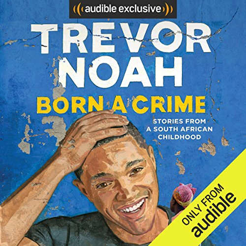 Born a Crime Audiobook [Free Download by Trial] thumbnail