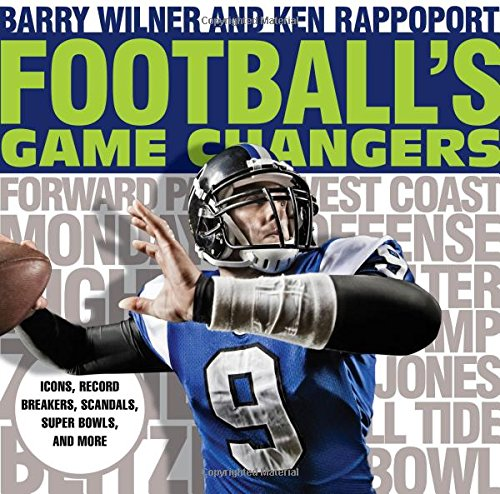 Football's Game Changers: Icons, Record Breakers, Scandals, Super Bowls, and More