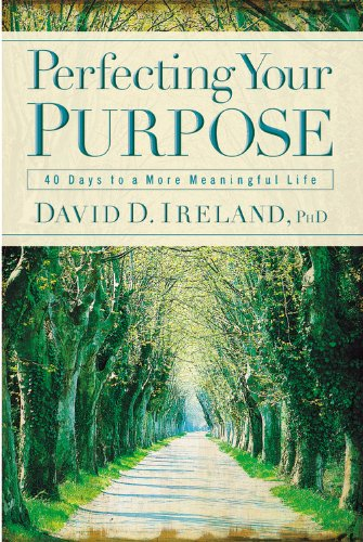 Perfecting Your Purpose: 40 Days to a More Meaningful Life pdf