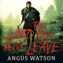 The Land You Never Leave: West of West, Book 2 Audiobook by Angus Watson Narrated by To Be Announced