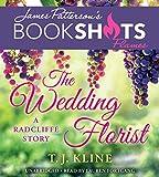 The Wedding Florist: A Radcliffe Story (BookShots Flames)