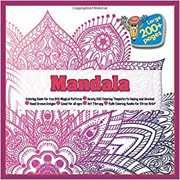 Amazon Com Mandala Coloring Book For Teen 200 Magical Patterns Nearly 200 Coloring Templates To Unplug And Unwind Hand Drawn Designs Good For All Ages Art Therapy Bulk