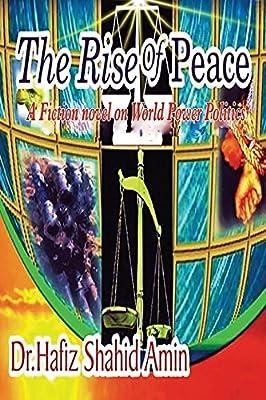 The Rise of Peace: A Fiction Novel on World Power Politics