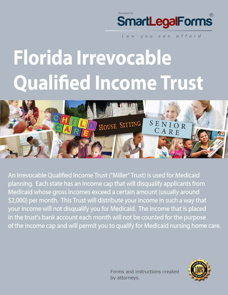 Florida Irrevocable Qualified Income Trust [Instant Access] by SmartLegalForms, Inc.