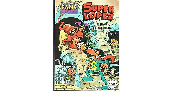 Super López el señor de los chupetes. fans superlopez nº 5 ...