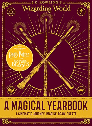 A Magical Yearbook  A Cinematic Journey  Imagine  Draw  Create  J K  Rowlings Wizarding World