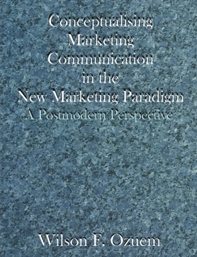 Conceptualising Marketing Communication in the New Marketing Paradigm: A Postmodern Perspective pdf