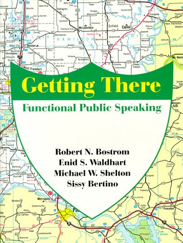 Getting There: Functional Public Speaking