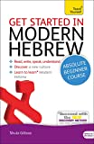 Get Started in Modern Hebrew Absolute Beginner Course: (Book and audio support) (Teach Yourself Language)