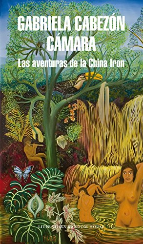 Las aventuras de la China Iron (Spanish Edition) by [Cabezón Cámara, Gabriela