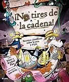 ¡No tires de la cadena!: Secretos científicos sobre la caca y el pis (Spanish Edition)