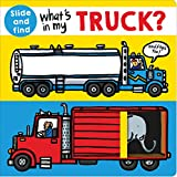 img - for What's in my Truck?: A slide and find book book / textbook / text book
