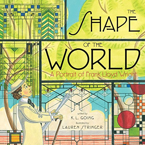 The Shape of the World: A Portrait of Frank Lloyd Wright (Richard Wright Early Works)
