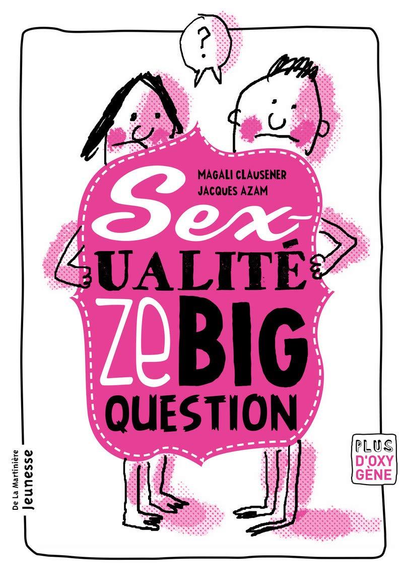 Sexualit', Ze Big Question(la) (French Edition) pdf