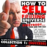 How to Sell the Whole F#@!Ing Universe to Everybody... Once and for All! - Collection 1 (Success) [Explicit]