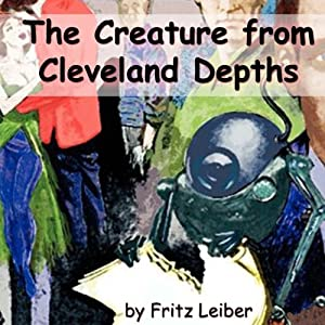 The Creature from Cleveland Depths Audiobook
