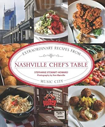 Nashville Chefs Table: Extraordinary Recipes from Music City (English Edition)