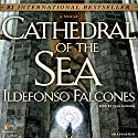 Cathedral of the Sea Audiobook by Ildefonso Falcones Narrated by Paul Michael