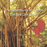 The Adventures of Cammy the Red Dot Gecko, Christy Jordan-Morrow, 1466964588