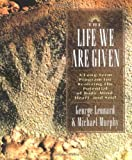 The Life We Are Given, George Leonard and Michael Murphy, 0874777925