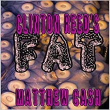 Clinton Reed's FAT Audiobook by Matthew Cash Narrated by Krage Brown