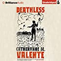 Deathless Audiobook by Catherynne M. Valente Narrated by Kim de Blecourt