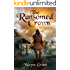 The Ransomed Crown (The Saga of Roland Inness Book 4)