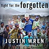 Fight for the Forgotten: How a Mixed Martial Artist Stopped Fighting for Himself and Started Fighting for Others