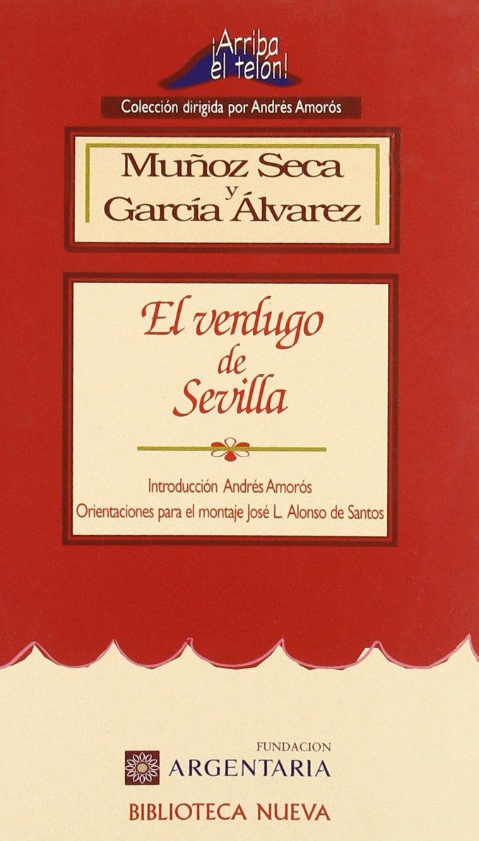 El verdugo de Sevilla (¡Arriba el Telón!): Amazon.es: Muñoz Seca y García Álvarez: Libros