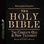 The Holy Bible in Audio - King James Version: The Complete Old & New Testament | King James Version