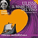 Ulisse il Mare Color del Vino Hörbuch von Giovanni Nucci Gesprochen von: Giulio Scarpati