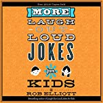 More Laugh-Out-Loud Jokes for Kids | Rob Elliot