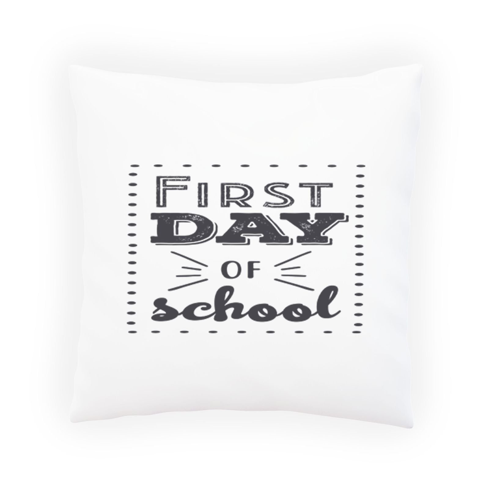 First Day Of School Decorative Pillow , Cushion cover with Insert or Without s874p