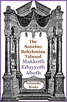 Talmud Makkoth, Eduyyoth and Aboth (Soncino Babylonian Talmud Book 38) by [Lazarus, H. M., Segal, M. H., Israelstam, J.]