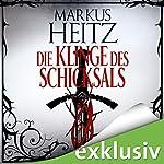 Die Klinge des Schicksals | Markus Heitz
