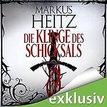 Die Klinge des Schicksals Hörbuch von Markus Heitz Gesprochen von: Uve Teschner