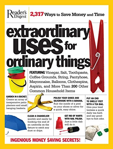 extraordinary-uses-for-ordinary-things-2317-ways-to-save-money-and-time