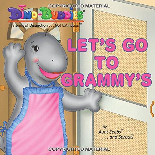 Let's Go To Grammy's (Dino-Buddies - Friends of Distinction...Not Extinction) PDF