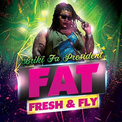 Fat Fresh & Fly