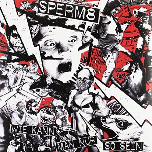 Sperm8: Wie Kann Man Nur So Sein [Vinyl LP] (Vinyl)