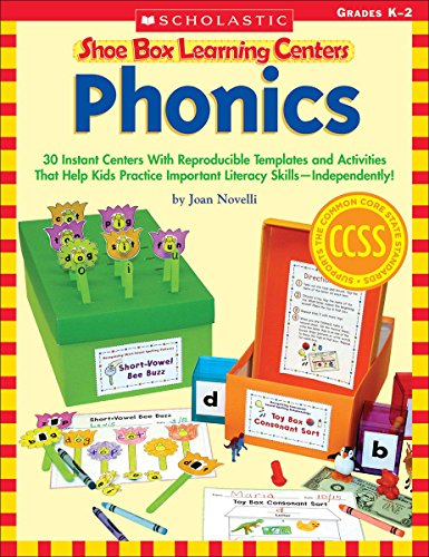 Shoe Box Learning Centers: Phonics: 30 Instant Centers With Reproducible Templates and Activities That Help Kids Practice Important Literacy Skills_Independently!