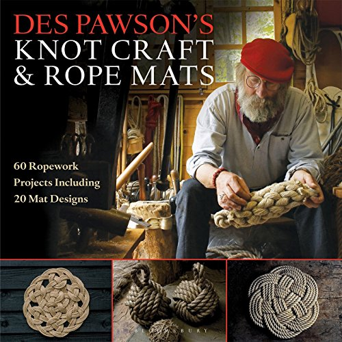 - Des Pawson's Knot Craft and Rope Mats: 60 Ropework Projects Including 20 Mat Designs