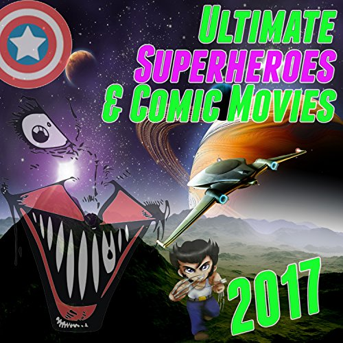 Ultimate Superheroes & Comic Movies 2017 for $<!--$5.99-->