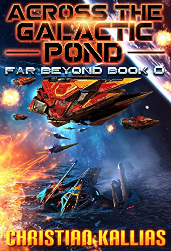 Across the Galactic Pond: Far Beyond Book 0