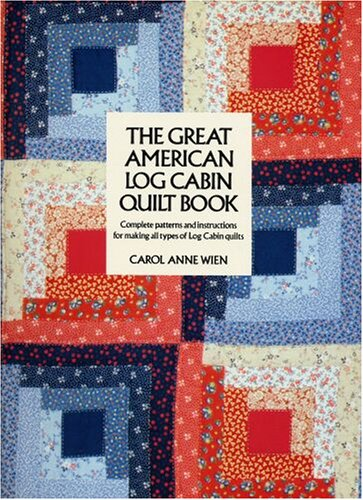 The Great American Log Cabin Quilt Book