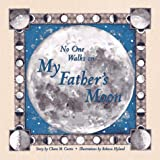 No One Walks on My Father's Moon, Chara M. Curtis, 096494541X