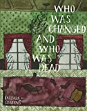 Who Was Changed and Who Was Dead, Barbara Comyns, 0984469311