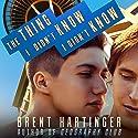 The Thing I Didn't Know I Didn't Know Hörbuch von Brent Hartinger Gesprochen von: Josh Hurley